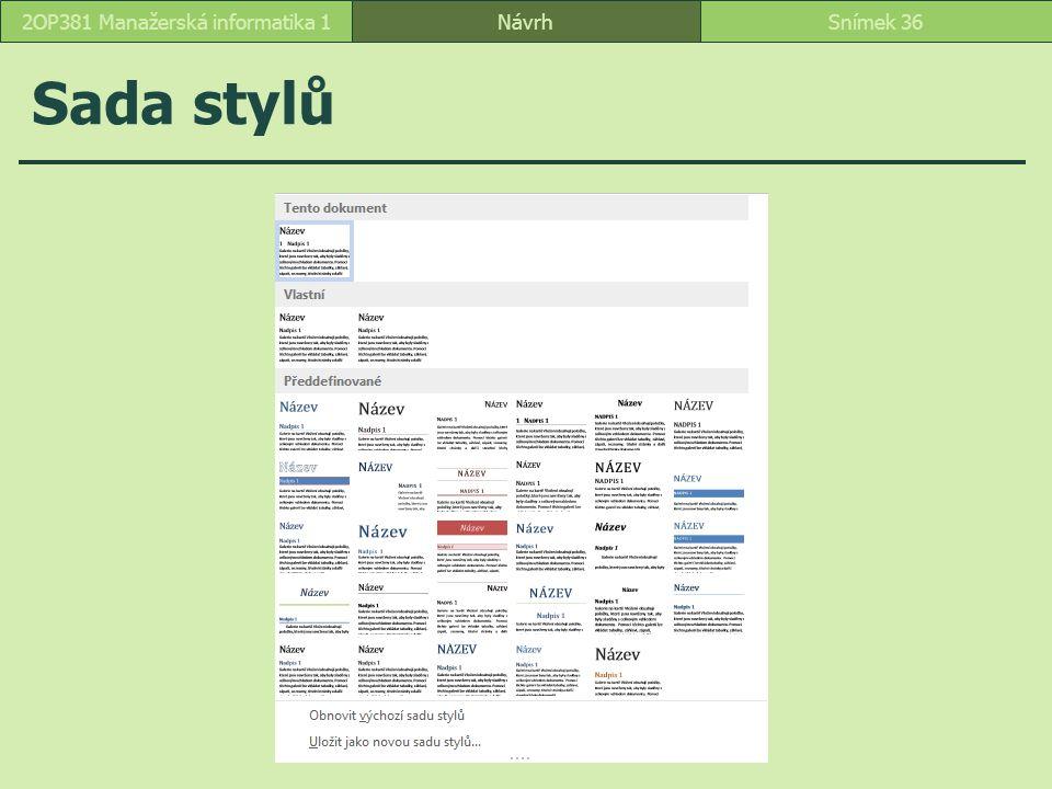 Sada stylů NávrhSnímek 362OP381 Manažerská informatika 1