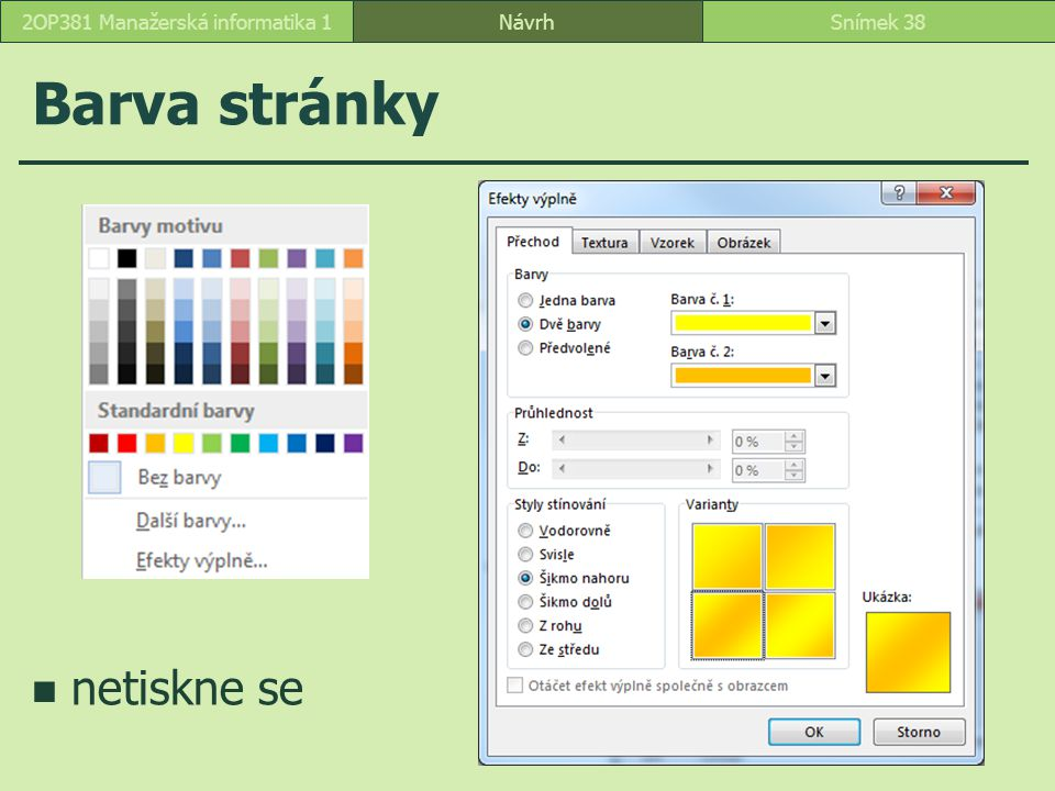 Barva stránky NávrhSnímek 382OP381 Manažerská informatika 1 netiskne se