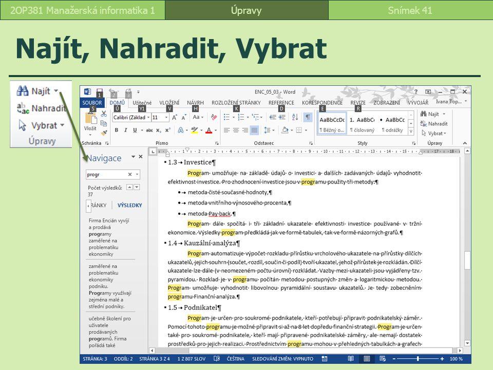 Najít, Nahradit, Vybrat ÚpravySnímek 412OP381 Manažerská informatika 1