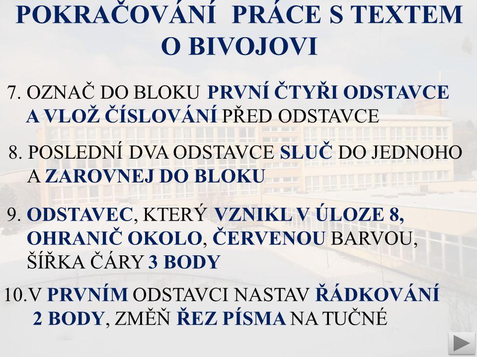 7. OZNAČ DO BLOKU PRVNÍ ČTYŘI ODSTAVCE A VLOŽ ČÍSLOVÁNÍ PŘED ODSTAVCE 8.