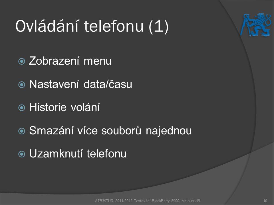Ovládání telefonu (1)  Zobrazení menu  Nastavení data/času  Historie volání  Smazání více souborů najednou  Uzamknutí telefonu A7B39TUR 2011/2012