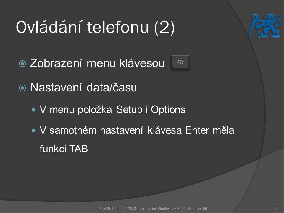 Ovládání telefonu (2)  Zobrazení menu klávesou  Nastavení data/času V menu položka Setup i Options V samotném nastavení klávesa Enter měla funkci TA
