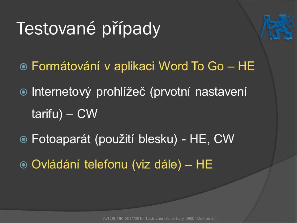 Testované případy  Formátování v aplikaci Word To Go – HE  Internetový prohlížeč (prvotní nastavení tarifu) – CW  Fotoaparát (použití blesku) - HE,
