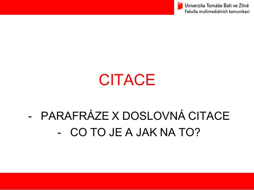 CITACE -PARAFRÁZE X DOSLOVNÁ CITACE -CO TO JE A JAK NA TO? 19