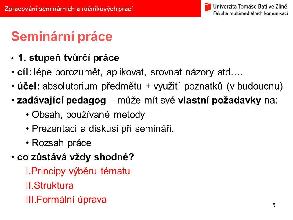 3 Zpracování seminárních a ročníkových prací Seminární práce 1.