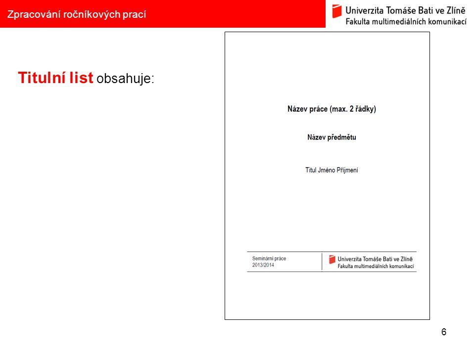 6 Zpracování ročníkových prací Titulní list obsahuje: