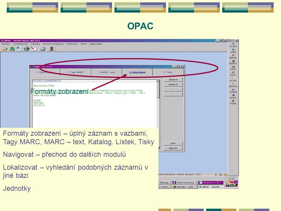 OPAC Formáty zobrazení Formáty zobrazení – úplný záznam s vazbami, Tagy MARC, MARC – text, Katalog.