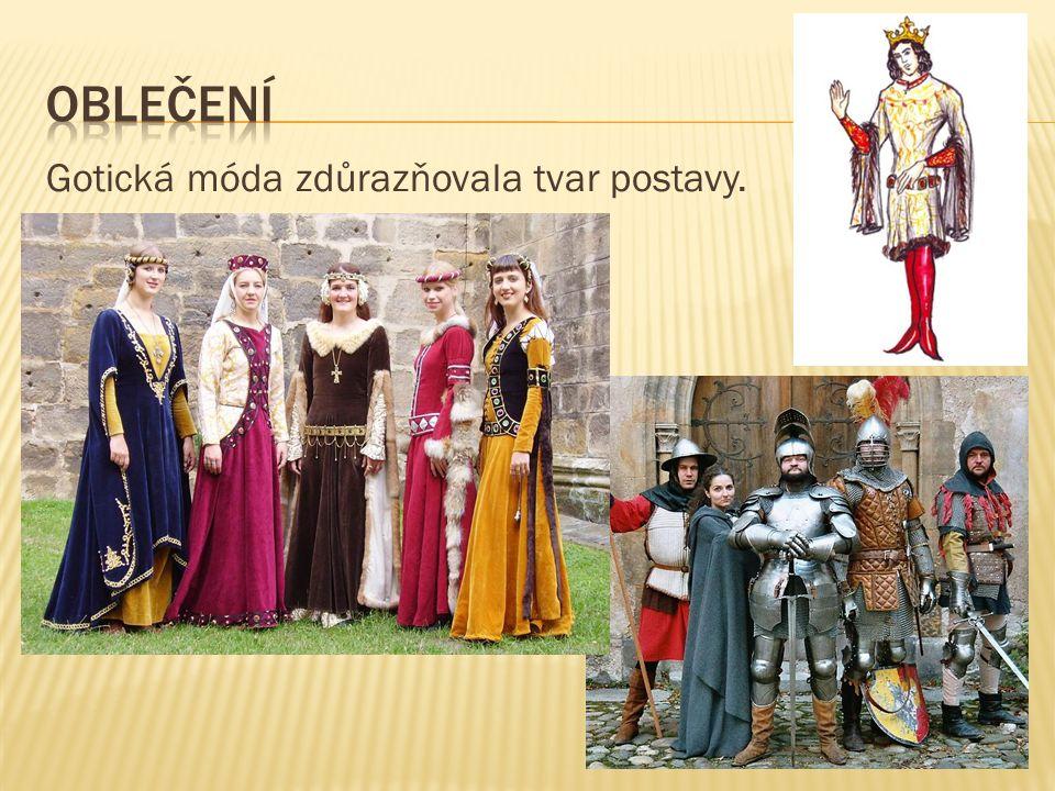 Gotická móda zdůrazňovala tvar postavy.