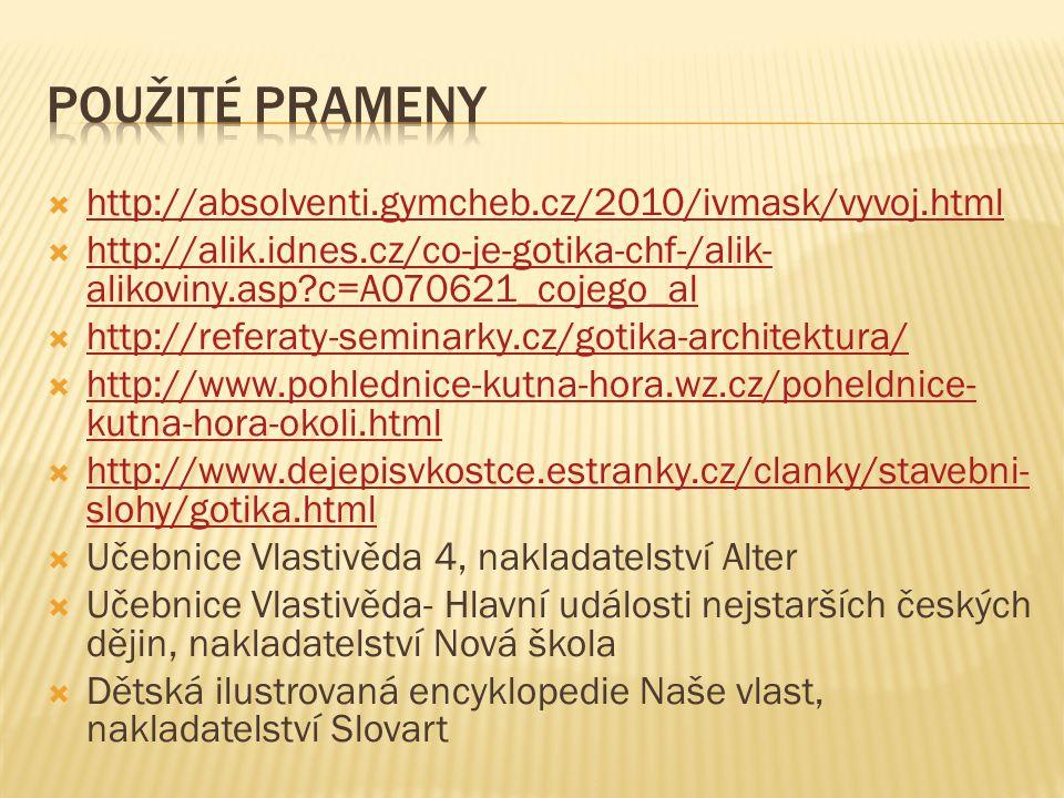  http://absolventi.gymcheb.cz/2010/ivmask/vyvoj.html http://absolventi.gymcheb.cz/2010/ivmask/vyvoj.html  http://alik.idnes.cz/co-je-gotika-chf-/ali