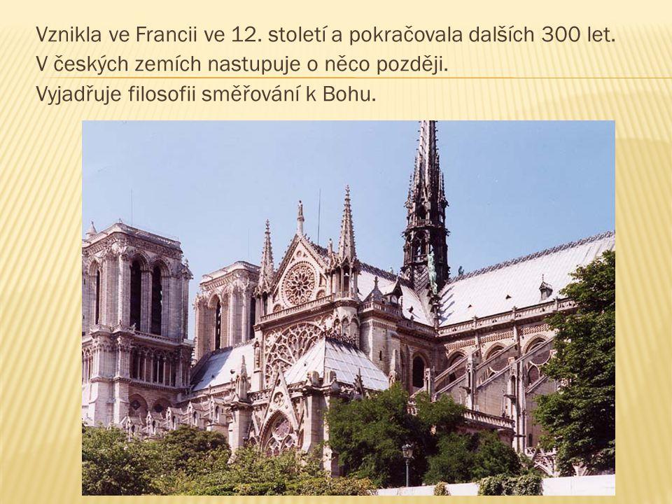 Vznikla ve Francii ve 12. století a pokračovala dalších 300 let. V českých zemích nastupuje o něco později. Vyjadřuje filosofii směřování k Bohu.