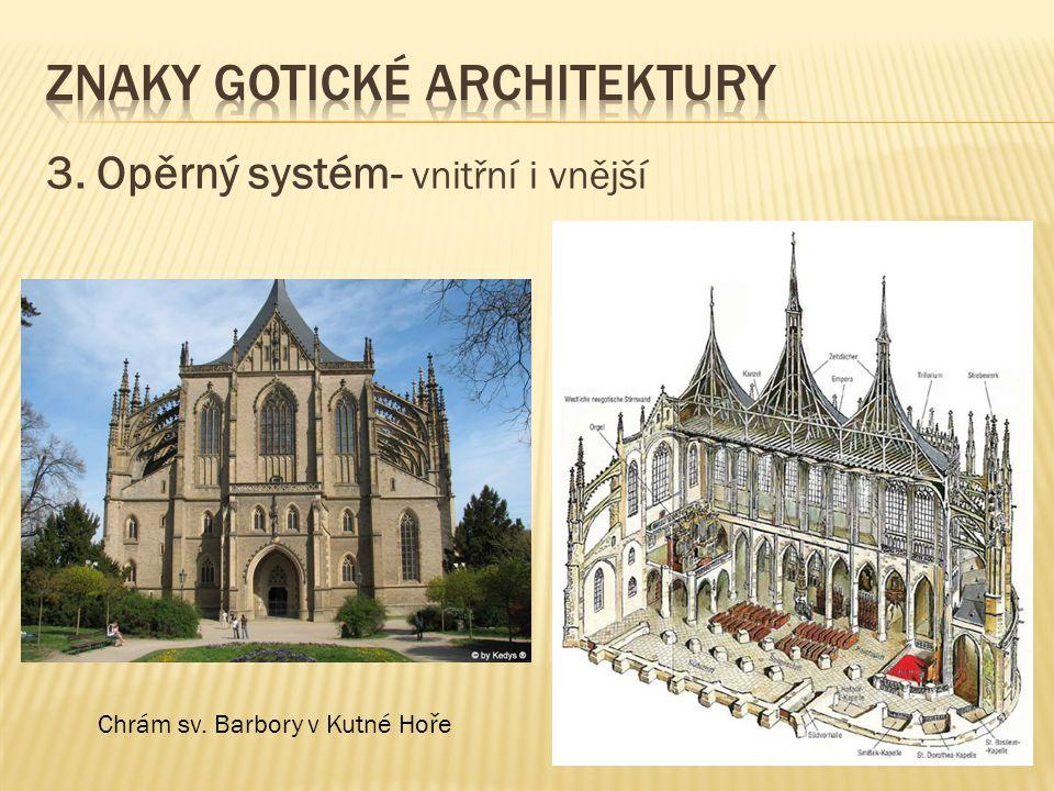 3. Opěrný systém- vnitřní i vnější Chrám sv. Barbory v Kutné Hoře