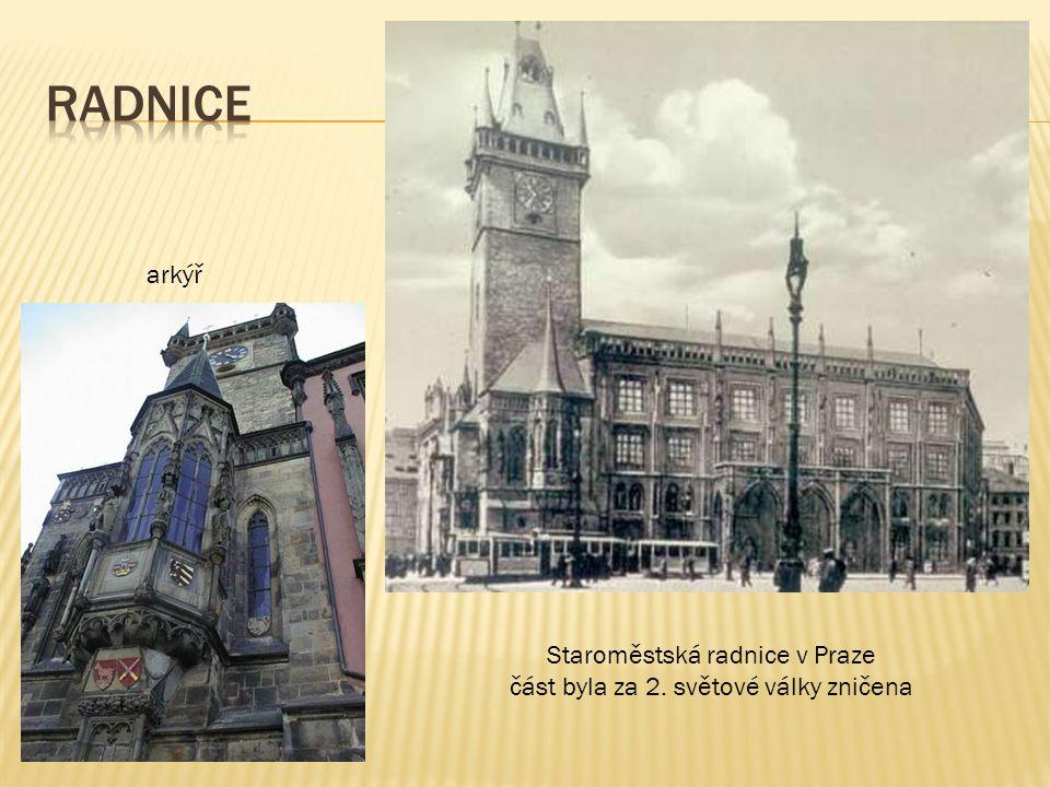 arkýř Staroměstská radnice v Praze část byla za 2. světové války zničena