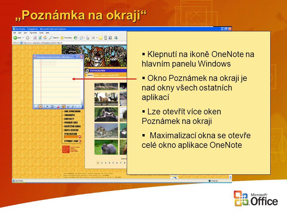 """""""Poznámka na okraji""""  Klepnutí na ikoně OneNote na hlavním panelu Windows  Okno Poznámek na okraji je nad okny všech ostatních aplikací  Lze otevří"""