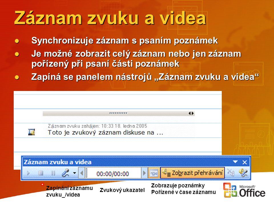 Záznam zvuku a videa Synchronizuje záznam s psaním poznámek Synchronizuje záznam s psaním poznámek Je možné zobrazit celý záznam nebo jen záznam poříz