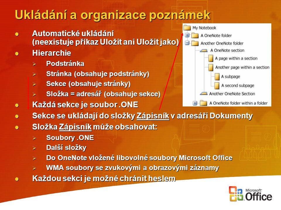 Ukládání a organizace poznámek Automatické ukládání (neexistuje příkaz Uložit ani Uložit jako) Automatické ukládání (neexistuje příkaz Uložit ani Ulož