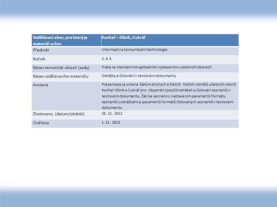 Vzdělávací obor, pro který je materiál určen Kuchař – číšník, Cukrář Předmět Informační a komunikační technologie Ročník 2.
