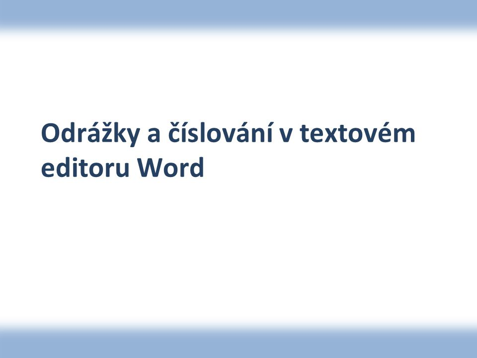 Odrážky a číslování v textovém editoru Word