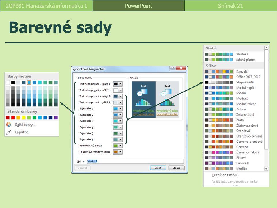 PowerPointSnímek 212OP381 Manažerská informatika 1 Barevné sady