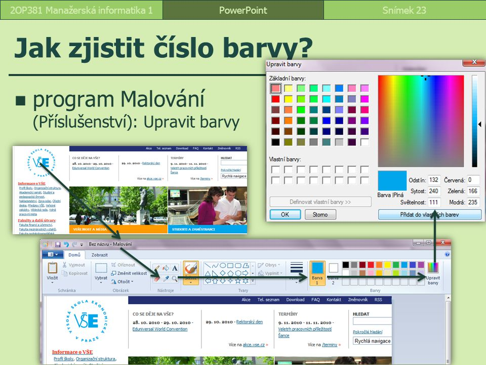 Jak zjistit číslo barvy? program Malování (Příslušenství): Upravit barvy PowerPointSnímek 232OP381 Manažerská informatika 1