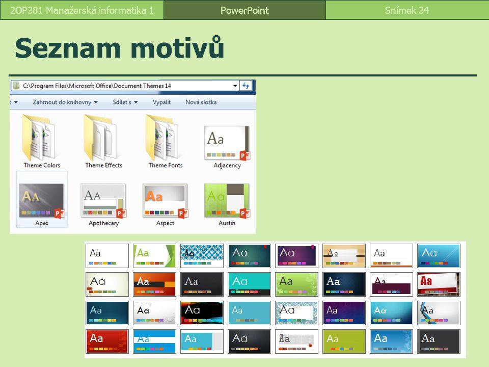 PowerPointSnímek 342OP381 Manažerská informatika 1 Seznam motivů