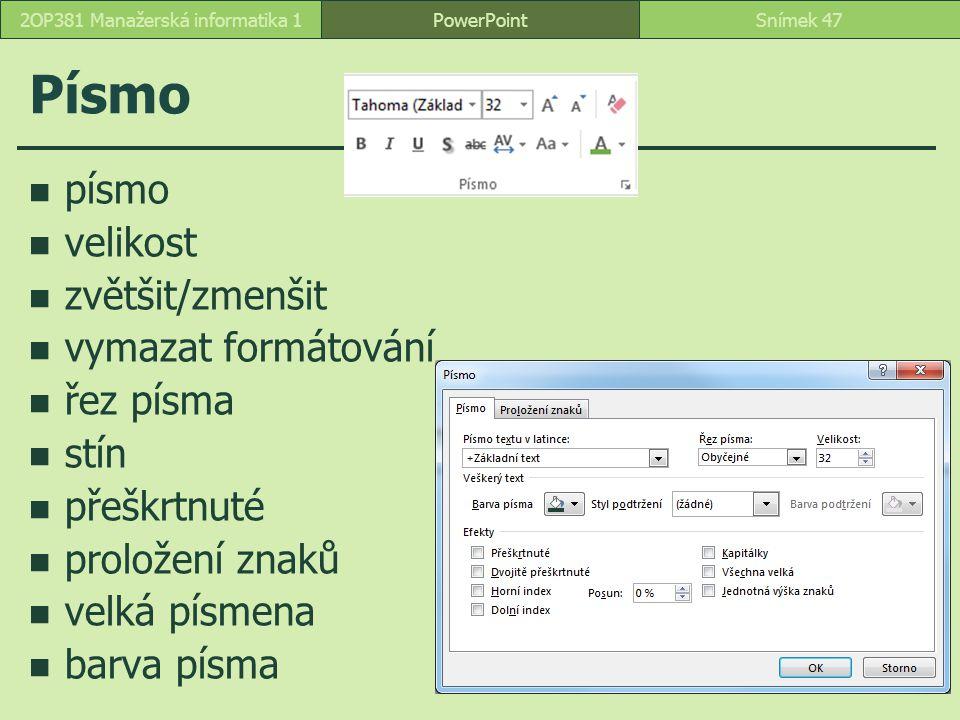 Písmo písmo velikost zvětšit/zmenšit vymazat formátování řez písma stín přeškrtnuté proložení znaků velká písmena barva písma PowerPointSnímek 472OP38