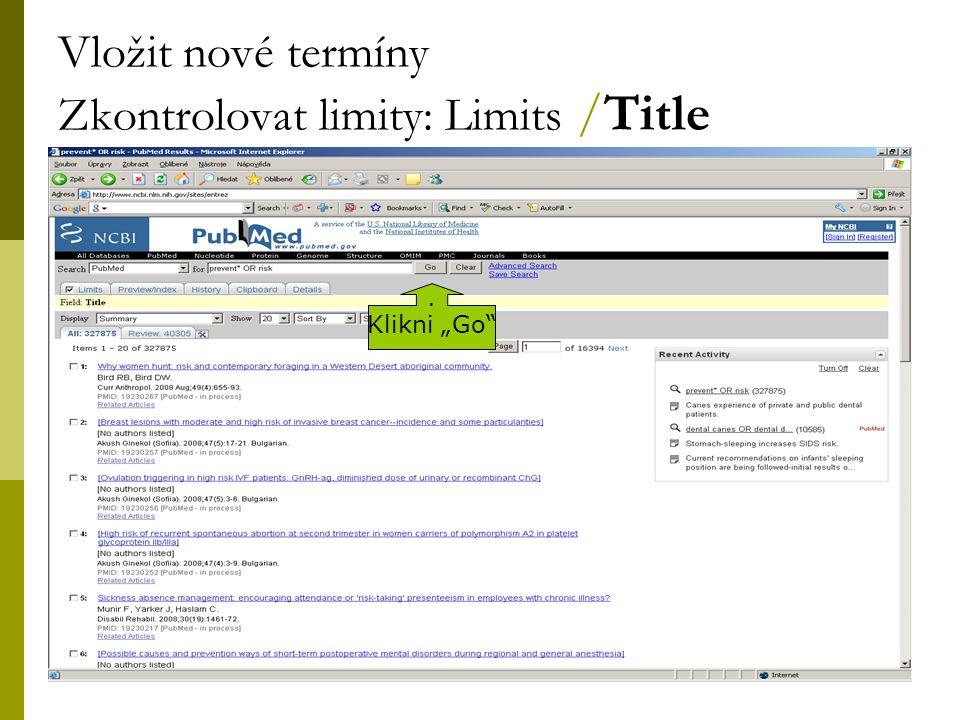 """27 Vložit nové termíny Zkontrolovat limity: Limits /Title. Klikni """"Go"""