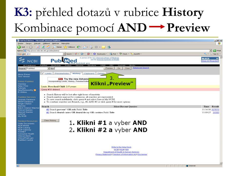 31 K3: přehled dotazů v rubrice History Kombinace pomocí AND Preview 1.