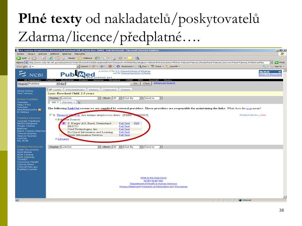 38 Plné texty od nakladatelů/poskytovatelů Zdarma/licence/předplatné….