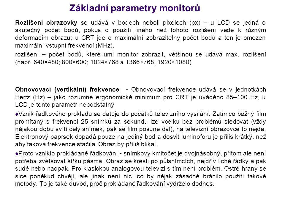 Základní parametry monitorů Doba odezvy - Doba odezvy se udává v jednotkách milisekund (ms) – doba, za kterou se bod na LCD monitoru rozsvítí a zhasne, pro pracovní využití je vyhovující doba 8 ms (obvykle výrobci udávají parametr podobný, ze šedé do šedé barvy, tudíž skutečná odezva je horší) Vstupy - V současnosti se používají vstupy: D-sub (15pinový, analogový), DVI (kombinovaný digitální a analogový) HDMI (digitální pro přenos videa ve vysokém rozlišení, zpětně kompatibilní s DVI), některé monitory mohou mít ještě oddělené RGB (analogové) vstupy Další parametry Dalšími zajímavými parametry jsou : elektrická spotřeba udávaná ve Wattech (W) - u LCD je poloviční až třetinová proti CRT o stejné úhlopříčce, spotřeba ve stavu spánku, rozteč bodů, hloubka monitoru (CRT je podstatně hlubší než LCD), pozorovací úhly, hmotnost a další.