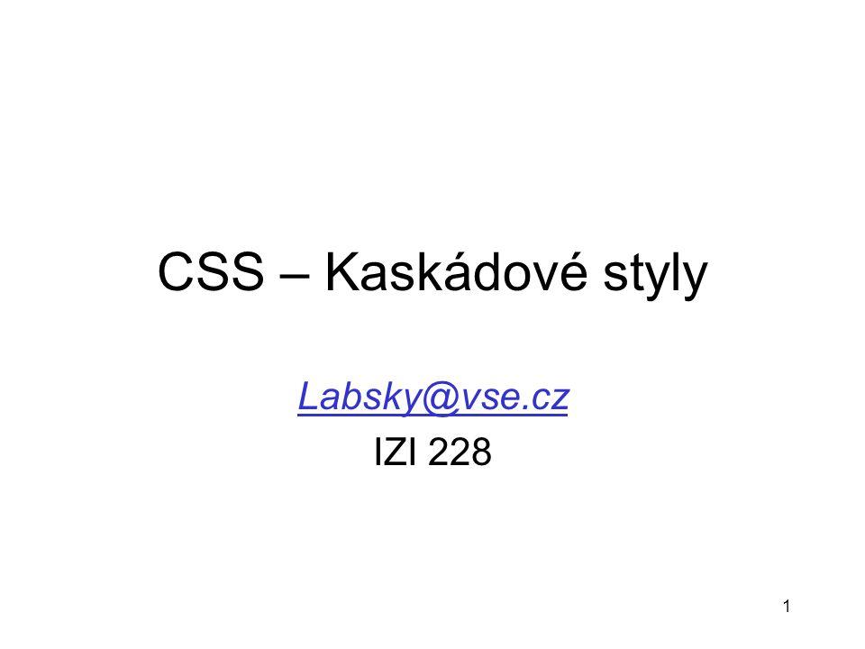 1 CSS – Kaskádové styly Labsky@vse.cz IZI 228