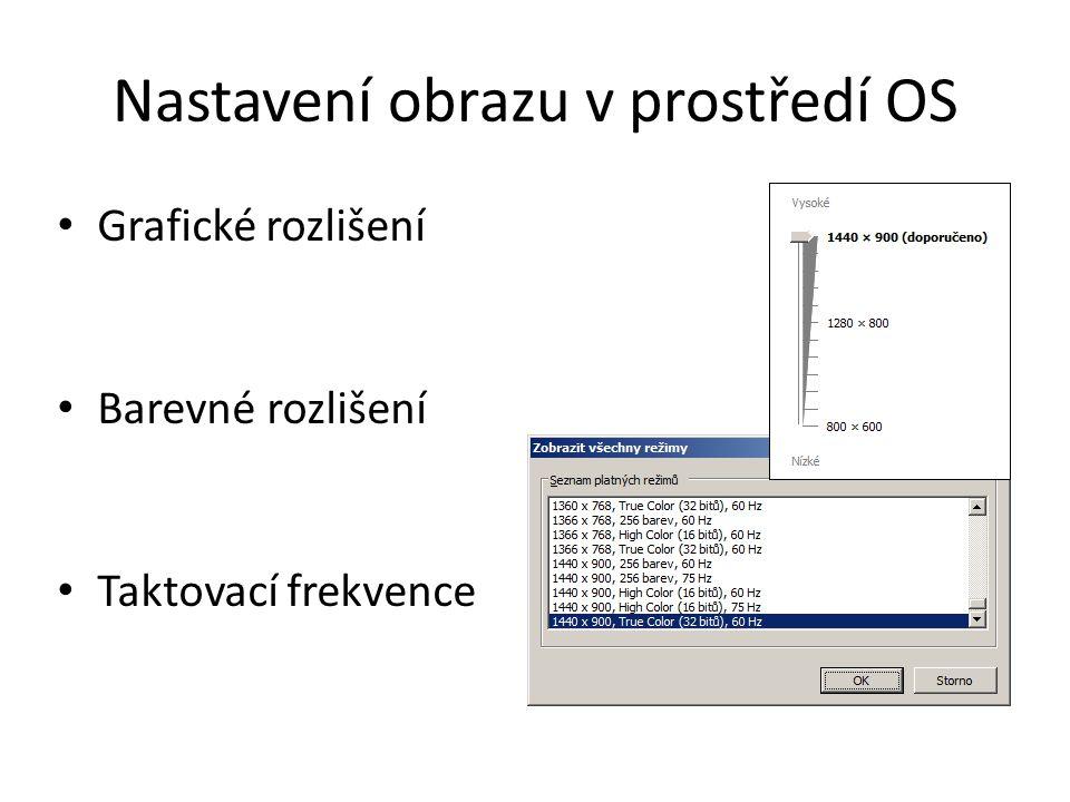 Nastavení obrazu v prostředí OS Grafické rozlišení Barevné rozlišení Taktovací frekvence