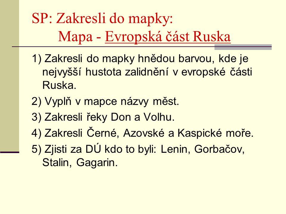 SP: Zakresli do mapky: Mapa - Evropská část Ruska 1) Zakresli do mapky hnědou barvou, kde je nejvyšší hustota zalidnění v evropské části Ruska. 2) Vyp