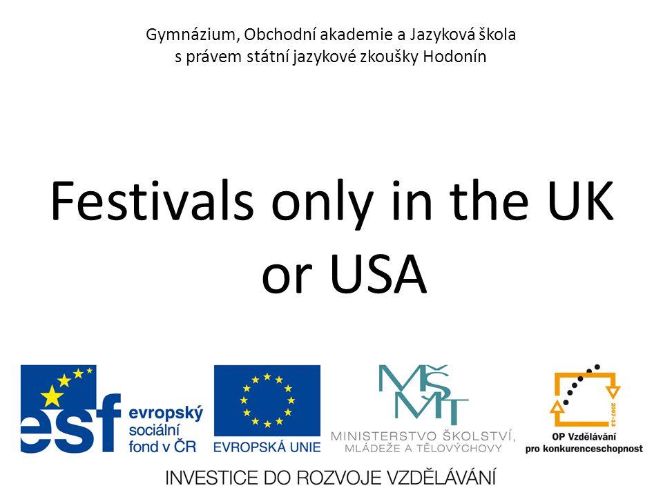Gymnázium, Obchodní akademie a Jazyková škola s právem státní jazykové zkoušky Hodonín Festivals only in the UK or USA
