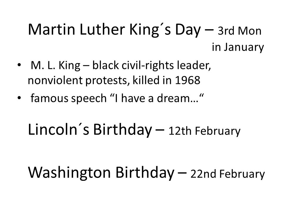 Martin Luther King´s Day – 3rd Mon in January M. L.
