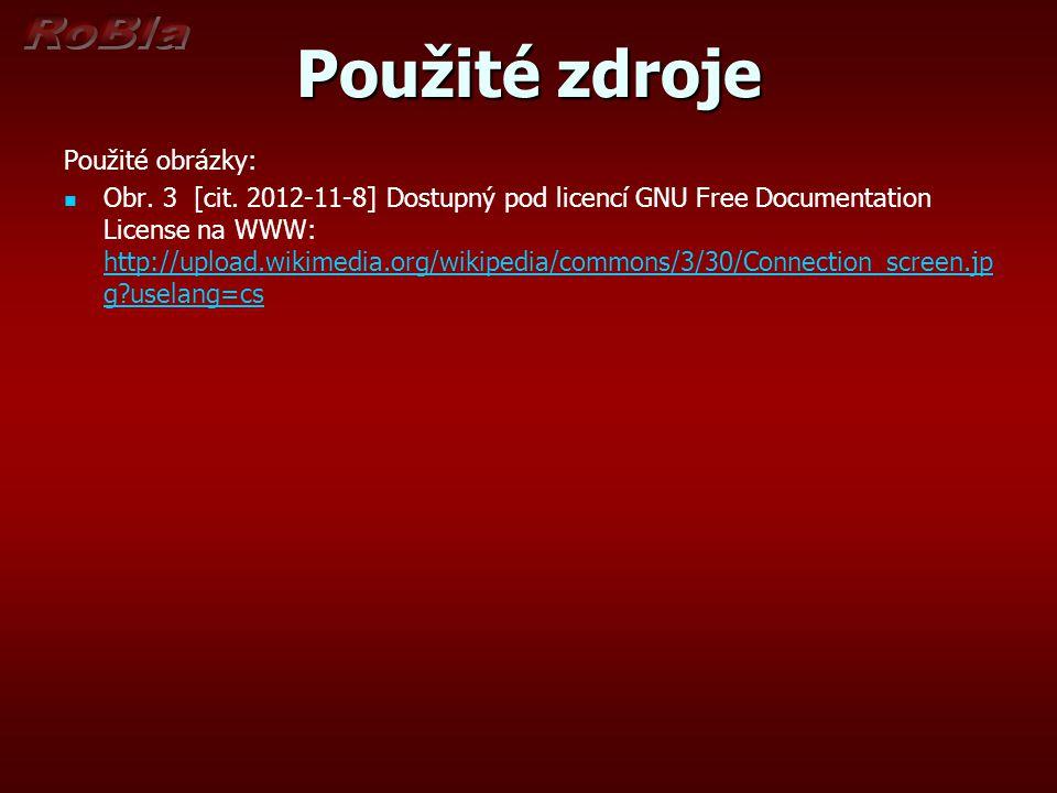 Použité zdroje Použité obrázky: Obr. 3 [cit. 2012-11-8] Dostupný pod licencí GNU Free Documentation License na WWW: http://upload.wikimedia.org/wikipe