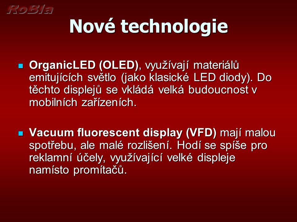 Nové technologie OrganicLED (OLED), využívají materiálů emitujících světlo (jako klasické LED diody). Do těchto displejů se vkládá velká budoucnost v
