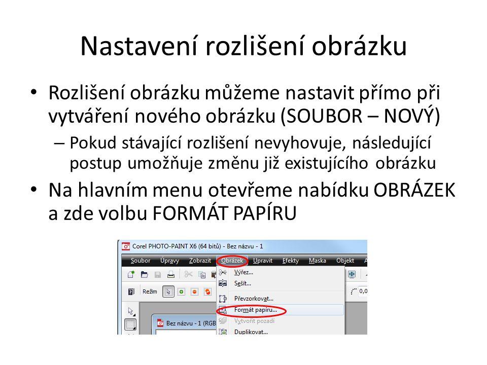 Nastavení rozlišení obrázku Rozlišení obrázku můžeme nastavit přímo při vytváření nového obrázku (SOUBOR – NOVÝ) – Pokud stávající rozlišení nevyhovuje, následující postup umožňuje změnu již existujícího obrázku Na hlavním menu otevřeme nabídku OBRÁZEK a zde volbu FORMÁT PAPÍRU