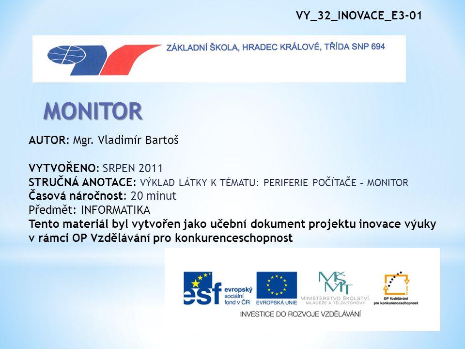 * Monitory jsou základní výstupní zařízení počítače.