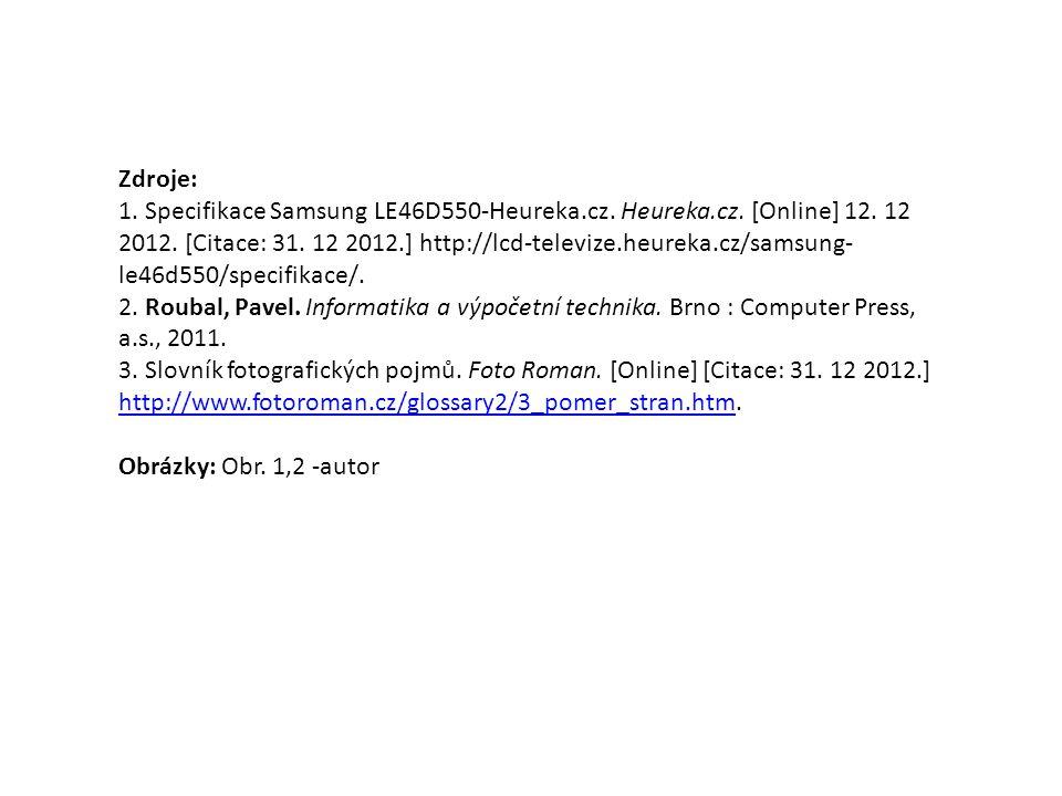 Zdroje: 1. Specifikace Samsung LE46D550-Heureka.cz.