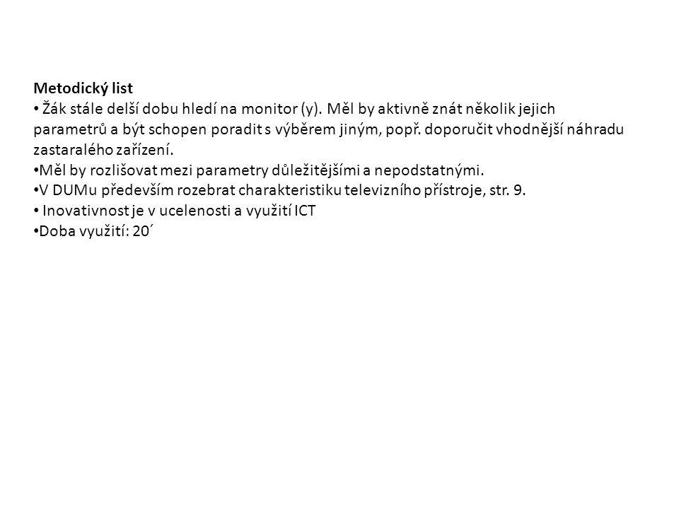 Metodický list Žák stále delší dobu hledí na monitor (y).