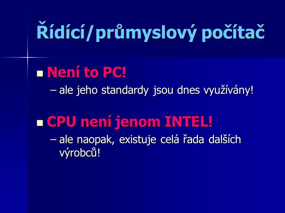 Řídící/průmyslový počítač Není to PC. Není to PC.