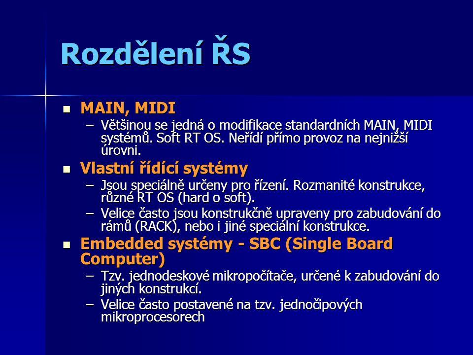 Rozdělení ŘS MAIN, MIDI MAIN, MIDI –Většinou se jedná o modifikace standardních MAIN, MIDI systémů.