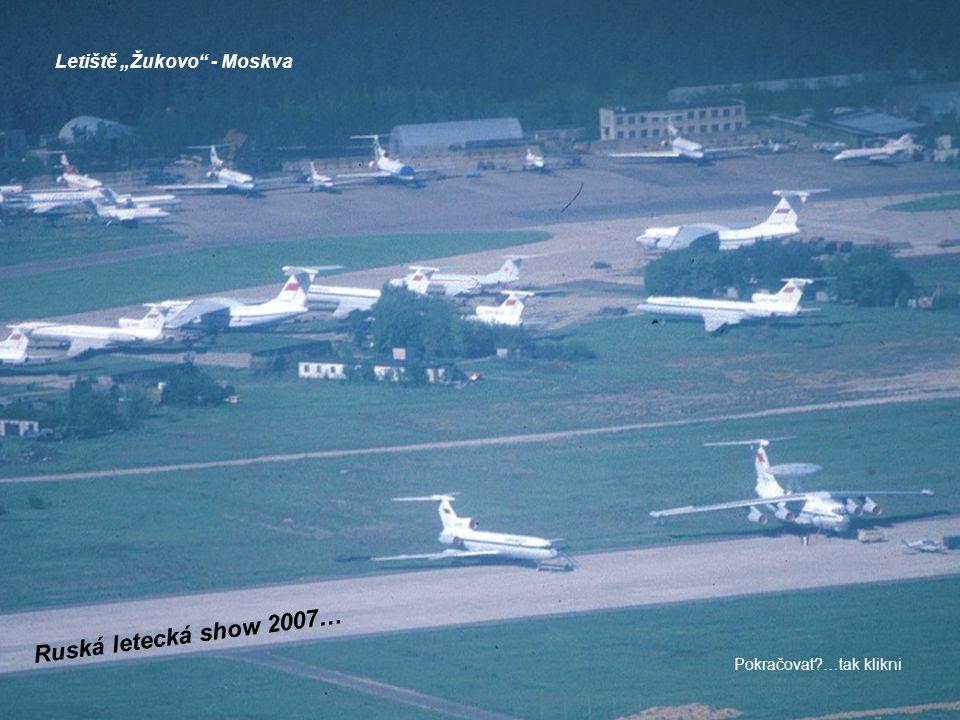 """Ruská letecká show 2007… Letiště """"Žukovo - Moskva Pokračovat?…tak klikni"""