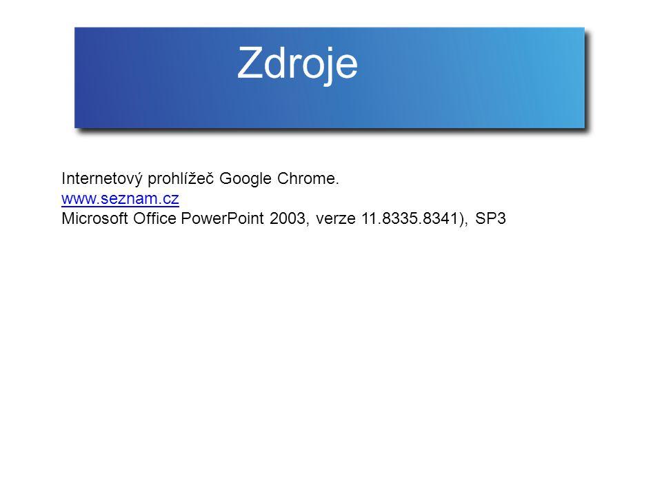 Internetový prohlížeč Google Chrome. www.seznam.cz Microsoft Office PowerPoint 2003, verze 11.8335.8341), SP3