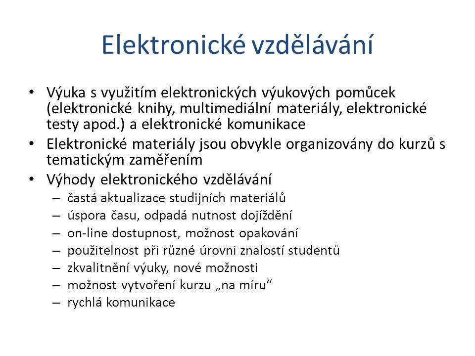 Elektronické vzdělávání Výuka s využitím elektronických výukových pomůcek (elektronické knihy, multimediální materiály, elektronické testy apod.) a el