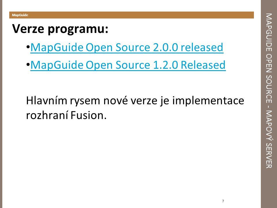 MAPGUIDE OPEN SOURCE - MAPOVÝ SERVER MapGuide 7 Verze programu: MapGuide Open Source 2.0.0 released MapGuide Open Source 1.2.0 Released Hlavním rysem