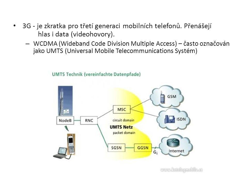 3G - je zkratka pro třetí generaci mobilních telefonů. Přenášejí hlas i data (videohovory). – WCDMA (Wideband Code Division Multiple Access) – často o