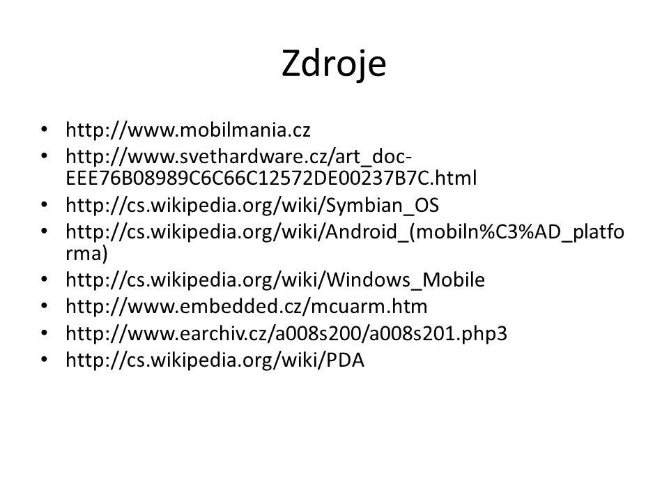 Zdroje http://www.mobilmania.cz http://www.svethardware.cz/art_doc- EEE76B08989C6C66C12572DE00237B7C.html http://cs.wikipedia.org/wiki/Symbian_OS http