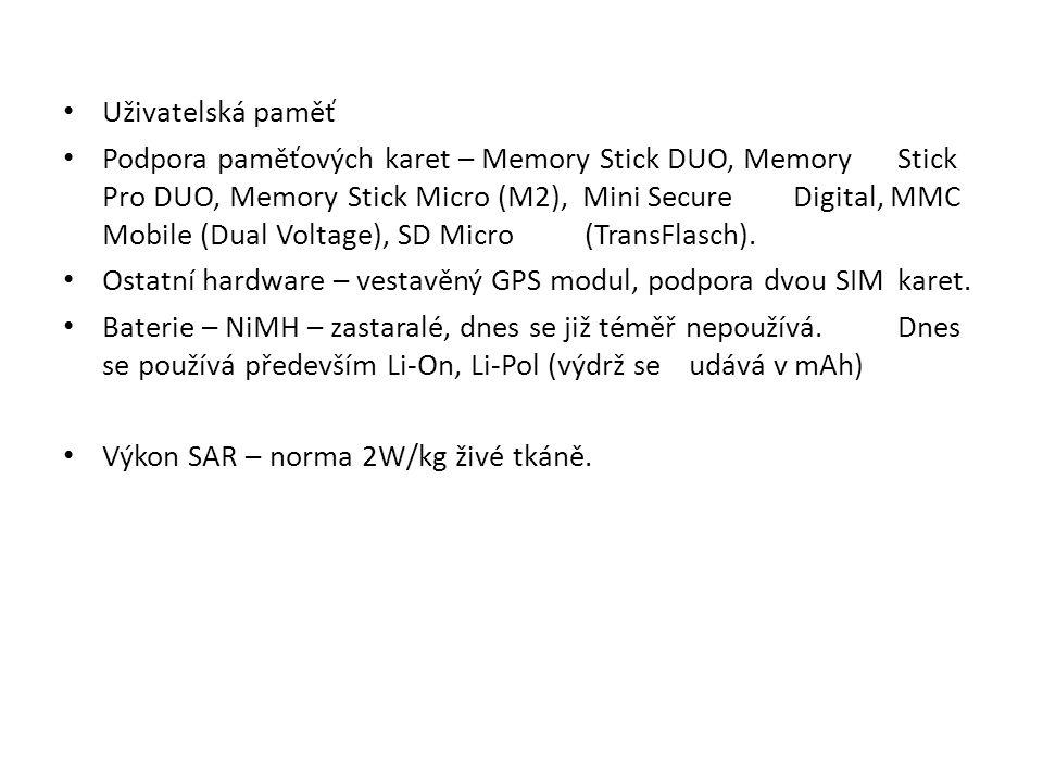 Uživatelská paměť Podpora paměťových karet – Memory Stick DUO, Memory Stick Pro DUO, Memory Stick Micro (M2), Mini Secure Digital, MMC Mobile (Dual Voltage), SD Micro (TransFlasch).