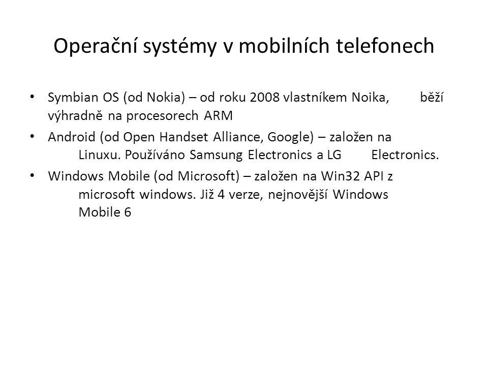 Operační systémy v mobilních telefonech Symbian OS (od Nokia) – od roku 2008 vlastníkem Noika, běží výhradně na procesorech ARM Android (od Open Hands